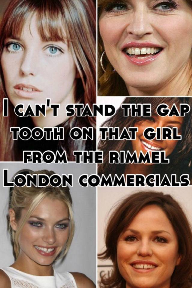 I Cant Stand The Gap Tooth On That Girl From The Rimmel London
