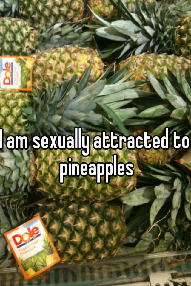 Are pineapples good for you sexually