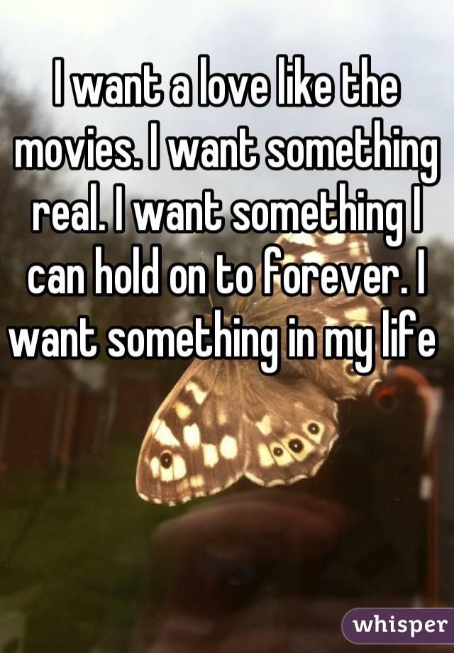 I want a love like the movies