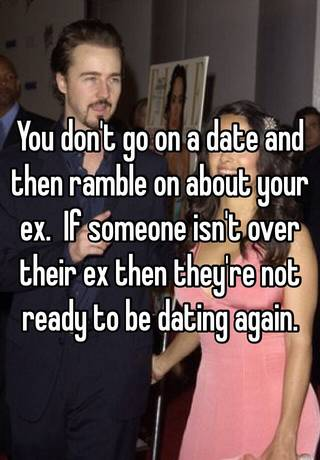 Dating someone who is not over his ex