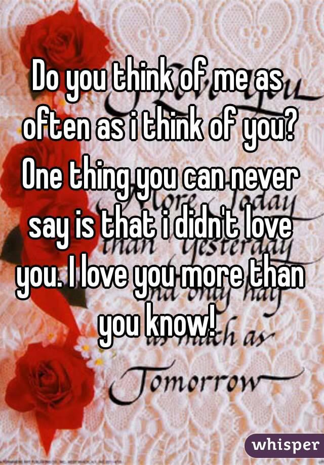 You Know Love U More Than I