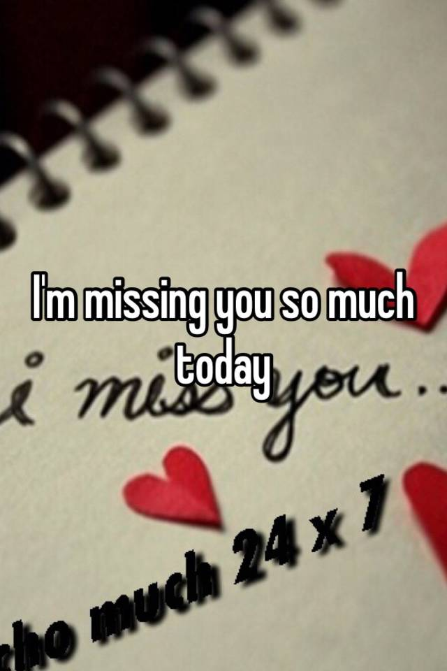 I am missing you pictures