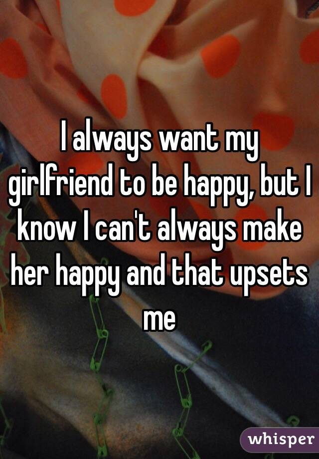 what to do to make my girlfriend happy