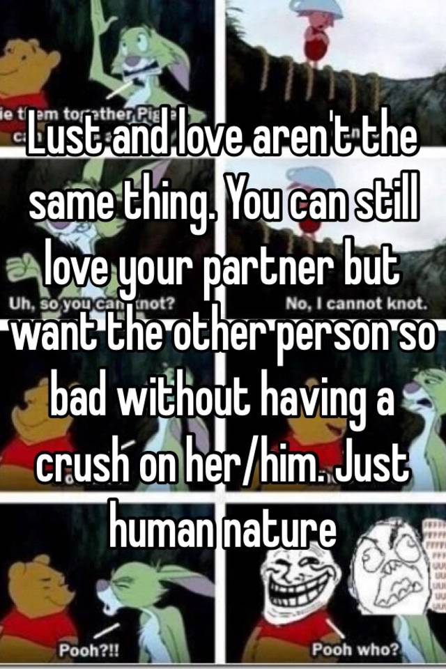 Is love and lust the same thing