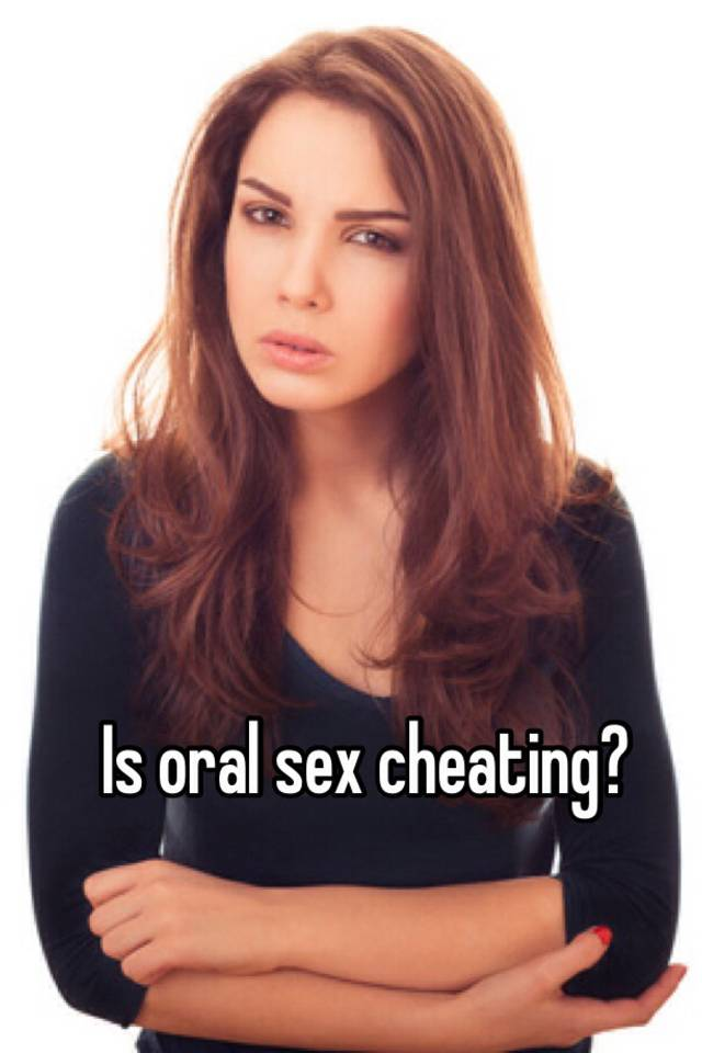 Is oral sex considered cheating