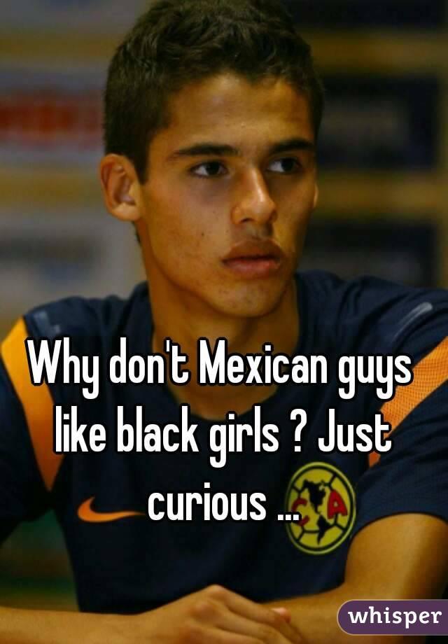 Do black girls like hispanic guys
