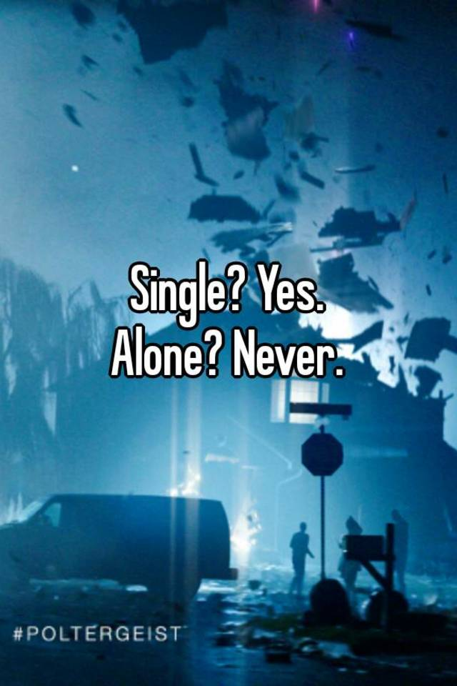 Single but never alone
