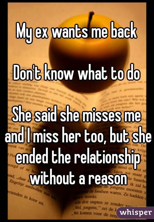 Ex says she misses me