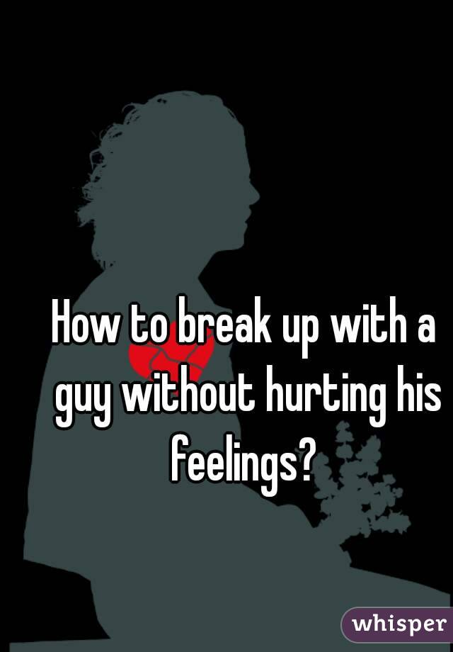 How Break Up With A Guy