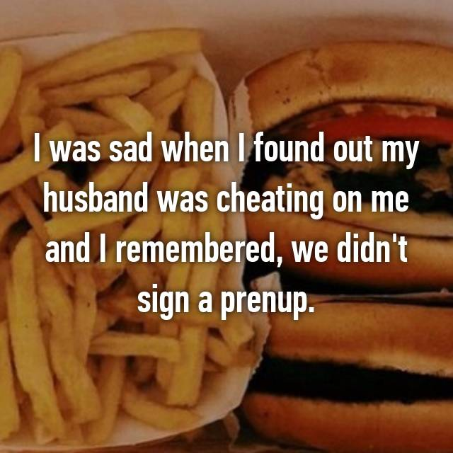 I was sad when I found out my husband was cheating on me and I remembered, we didn't sign a prenup. 😊😊😊😊😊😊😊😊😊😊😊😊😊😊😊😊😊😊😊😊😊😊😊😊😊😊😊😊😊😊😊😊😊😊😊😊