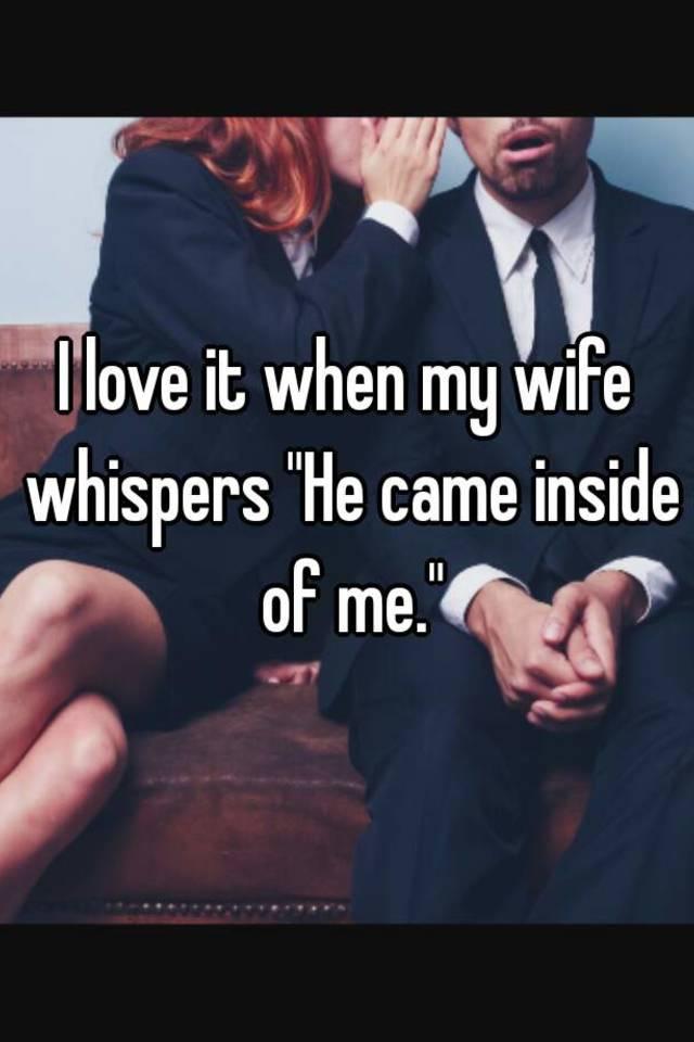 He came inside my wife