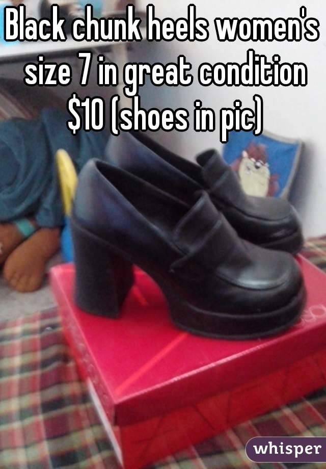 Black chunk heels women's size 7 in great condition $10 (shoes in pic)
