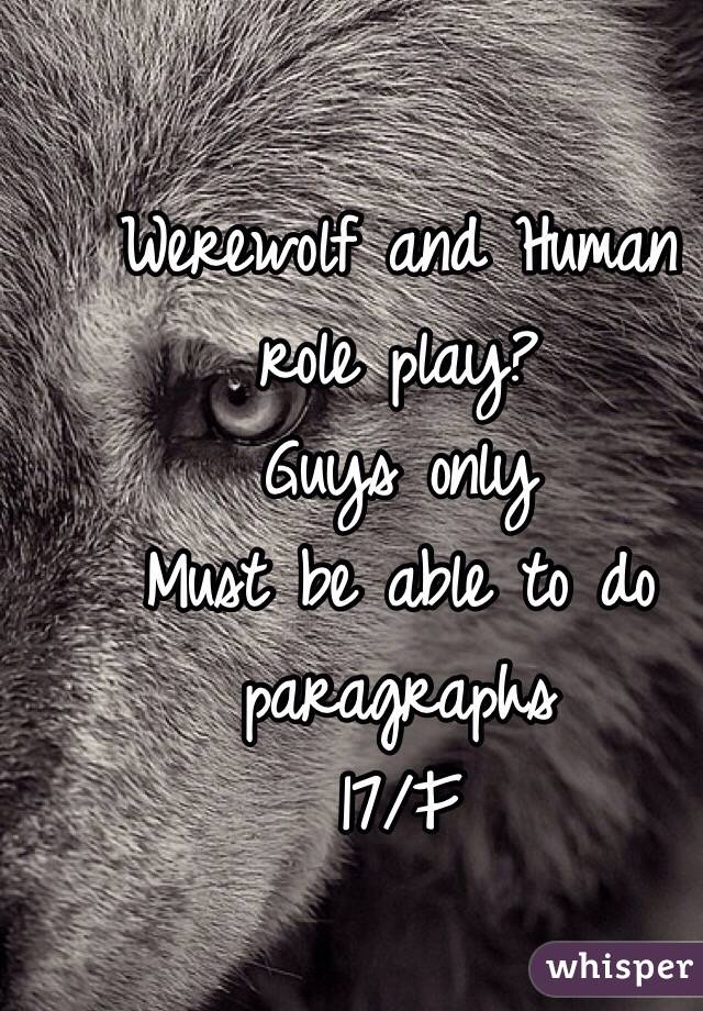 Werewolf and Human role play? Guys only Must be able to do paragraphs 17/F