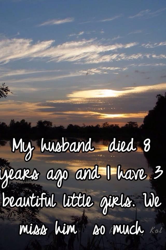 私は夫が死んでからずっと寂しいです。