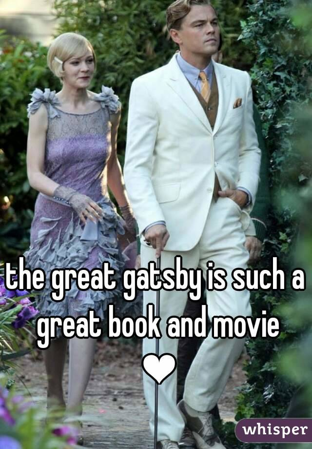 the great gatsby is such a great book and movie  ❤