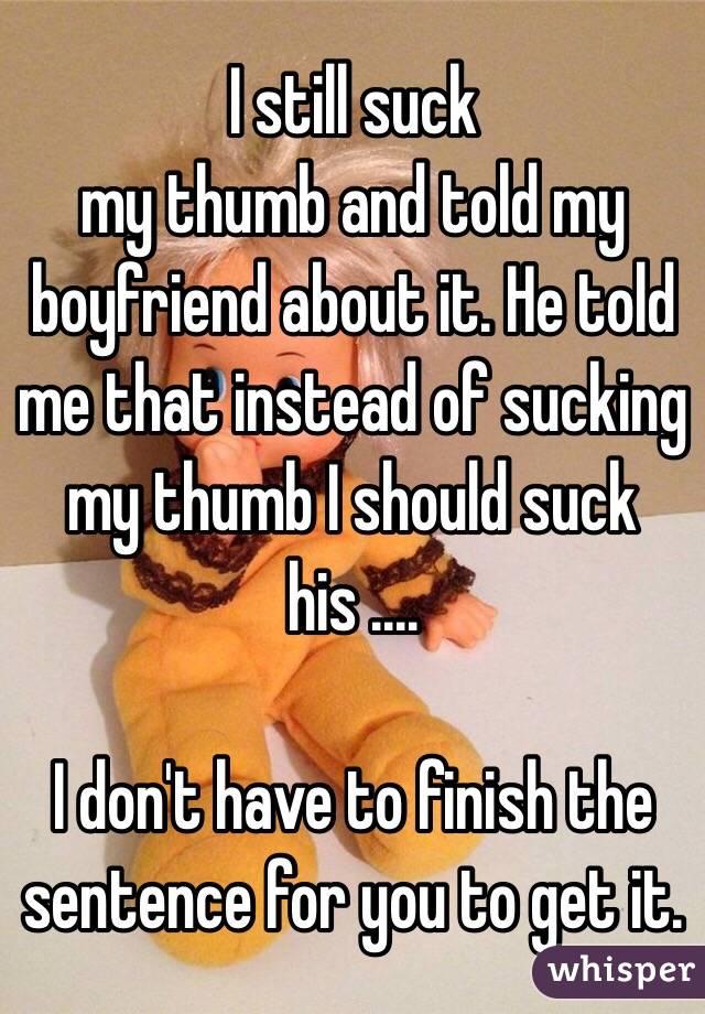 my Still thumb suck