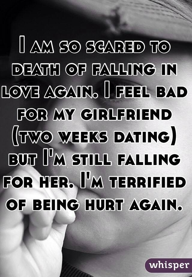 I am scared of dating again