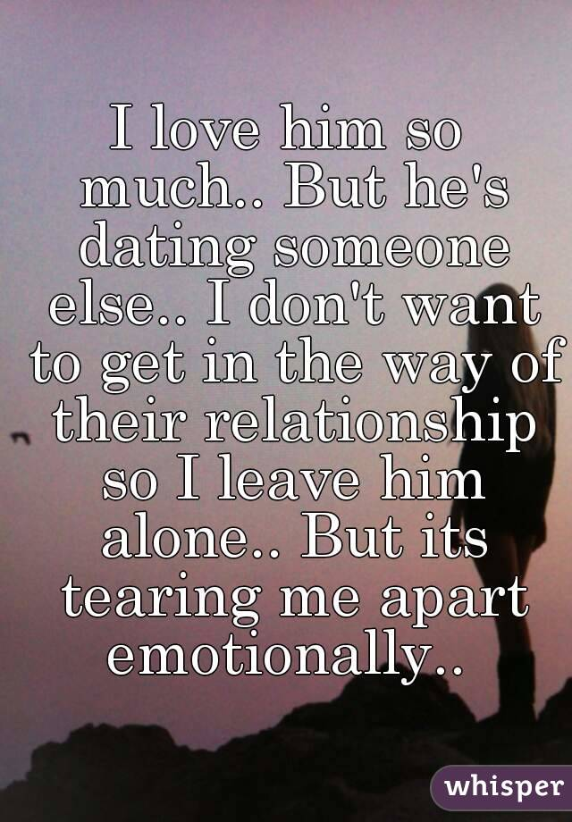 he dating someone else