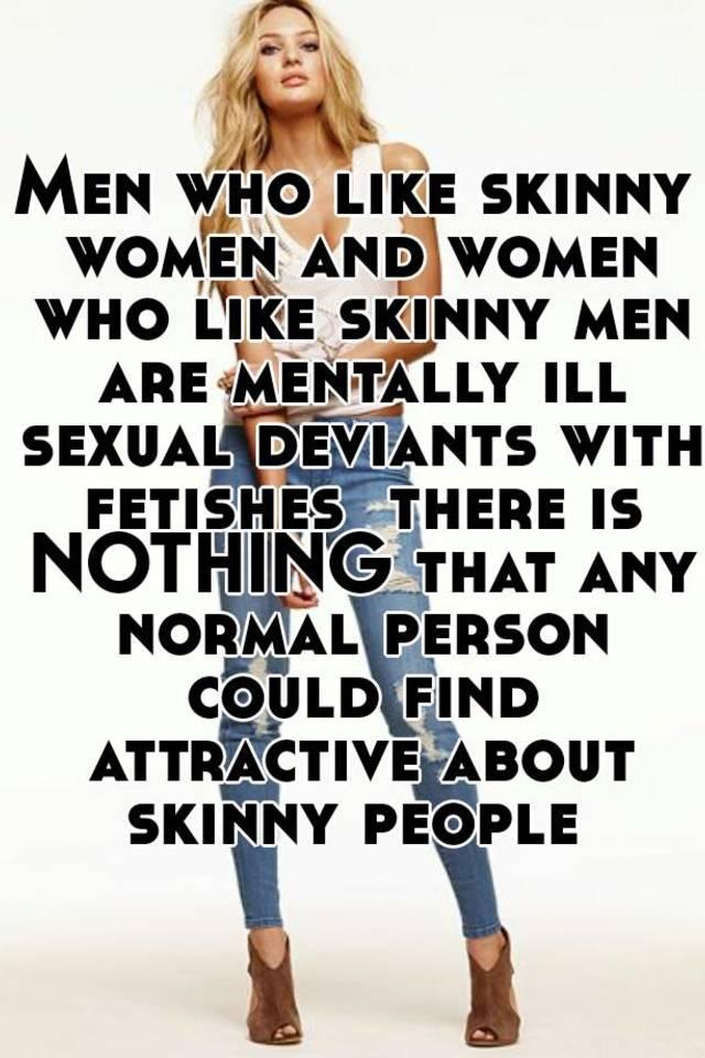 Men love skinny women
