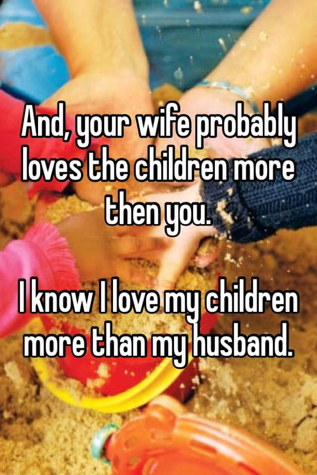 love your spouse more than your child