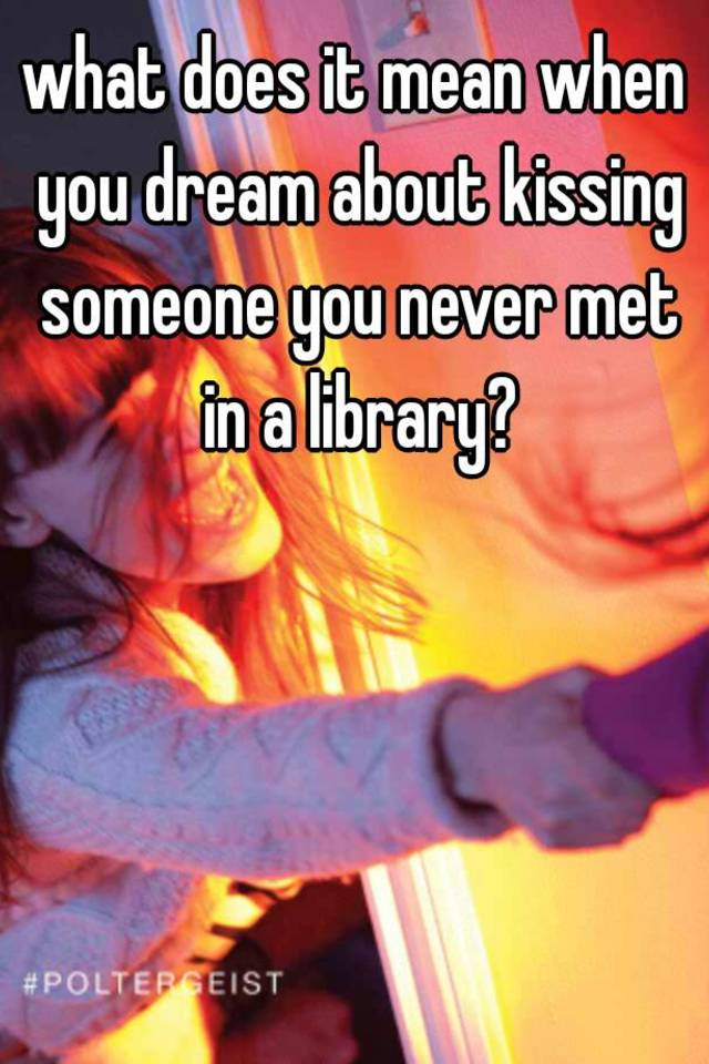 If You Dream About Kissing Someone What Does It Mean