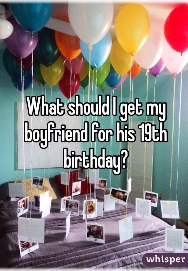 Ideas for your 19th birthday