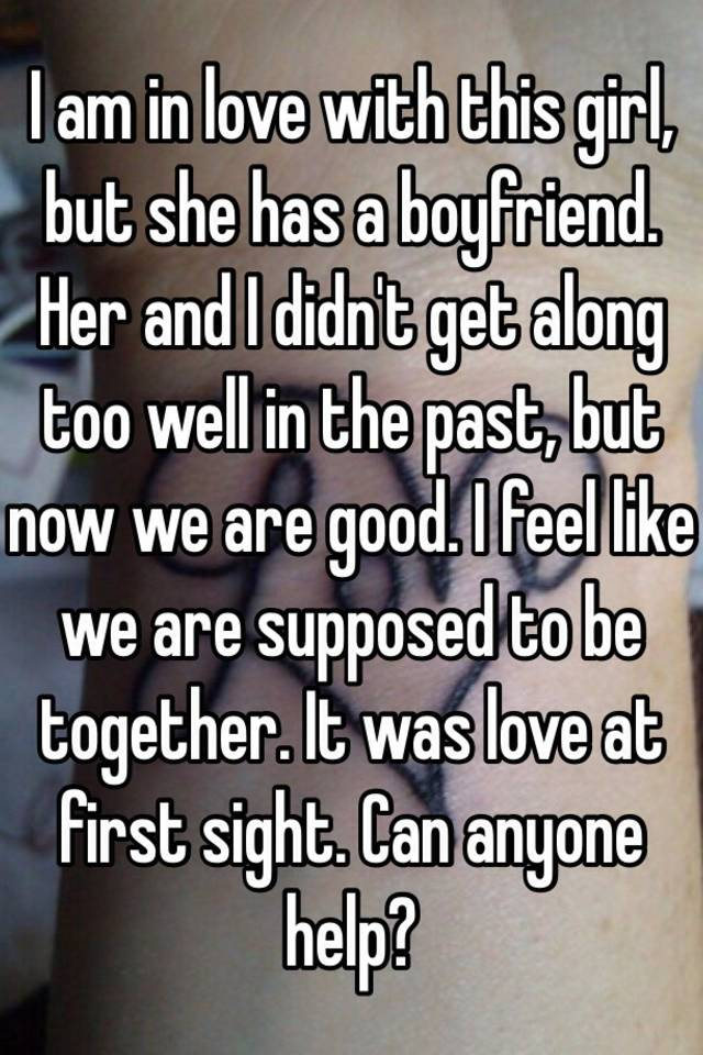 in love with a girl who has a boyfriend