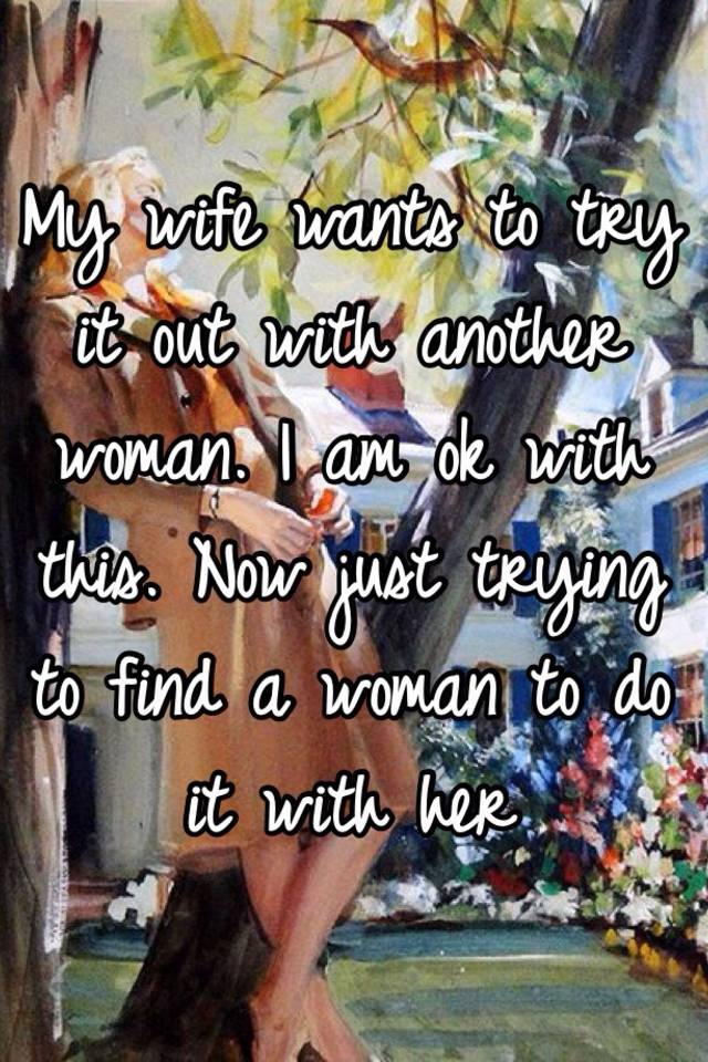 Wife Wants To Try Another Woman