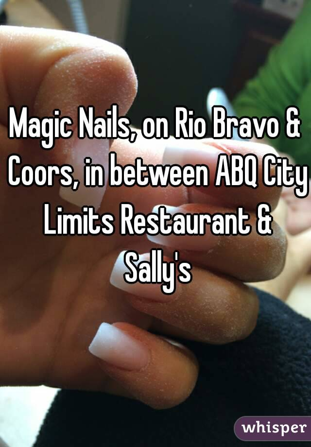 Magic Nails, on Rio Bravo & Coors, in between ABQ City Limits ...