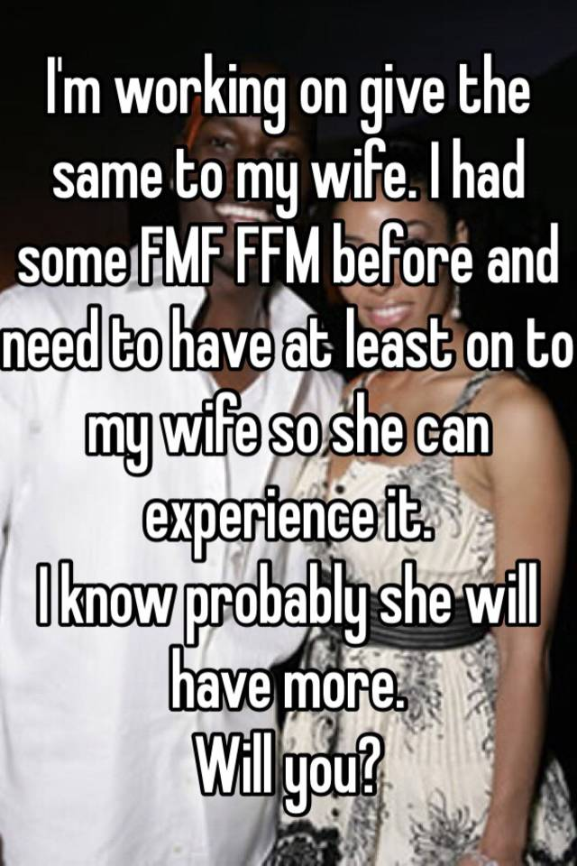 Wife ffm pics