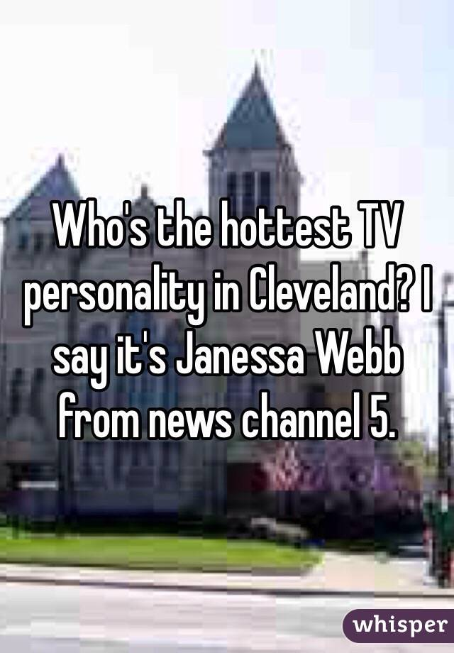 Who S The Hottest Tv Personality In Cleveland I Say It S Janessa