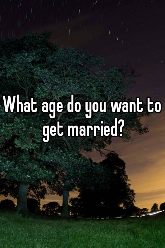What age did you get married