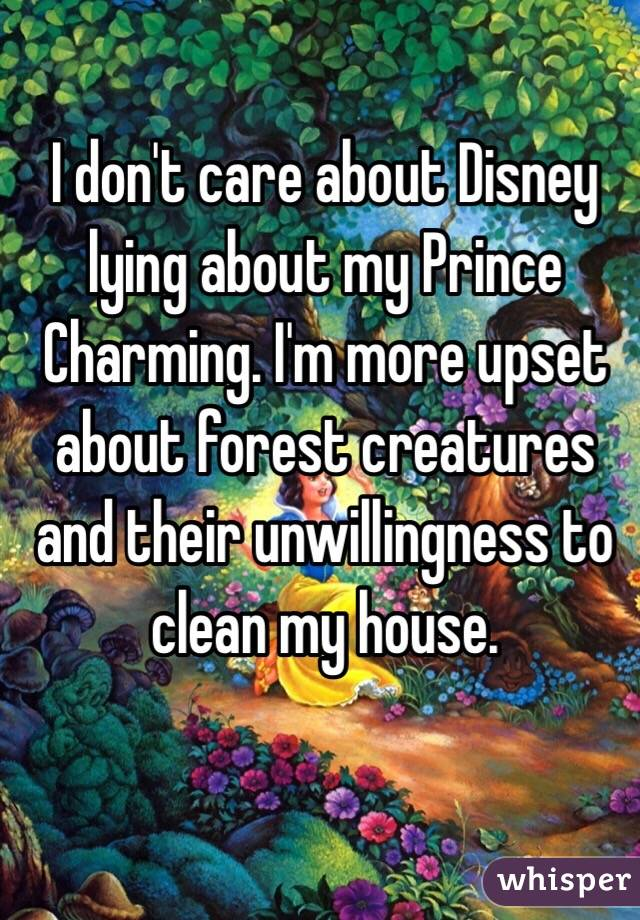 I Dont Care About Disney Lying About My Prince Charming Im More