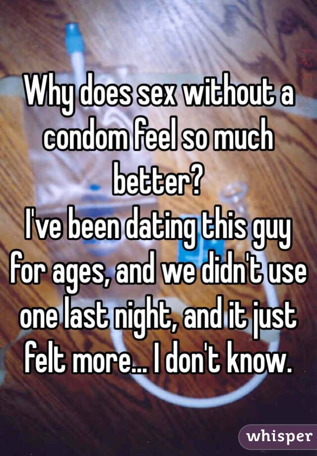 How does it feel to have sex with a condom