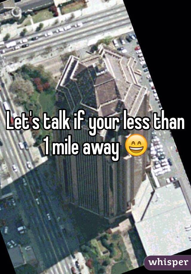 Let's talk if your less than 1 mile away 😄