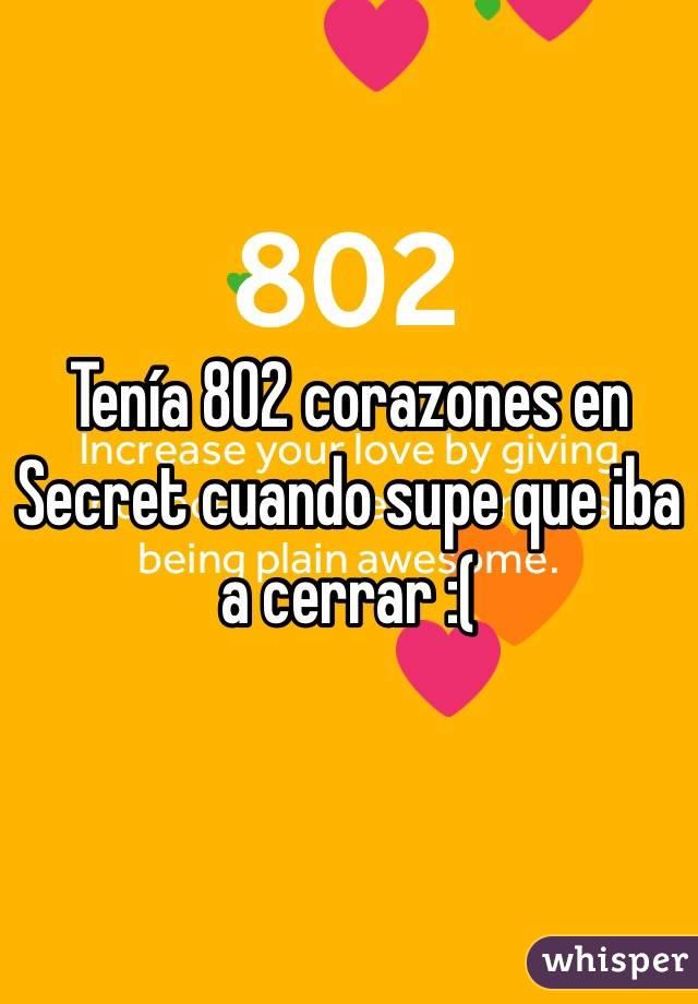 Tenía 802 corazones en Secret cuando supe que iba a cerrar :(