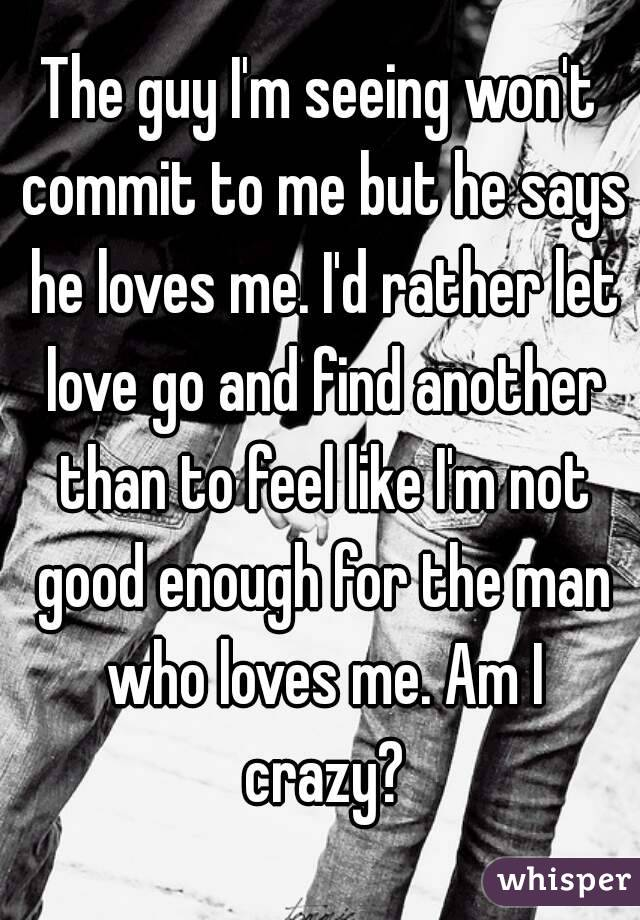 Hookup The Im Do To Commit How Get Guy I