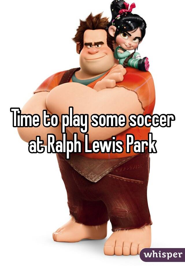 Time to play some soccer at Ralph Lewis Park