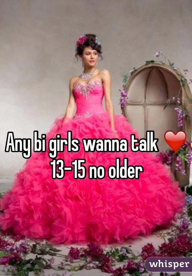 Any bi girls wanna talk ❤️ 13-15 no older