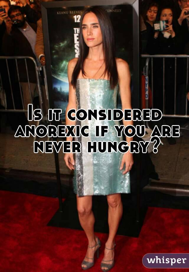 Is it considered anorexic if you are never hungry?