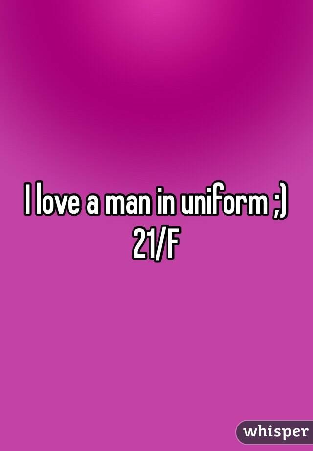 I love a man in uniform ;)  21/F
