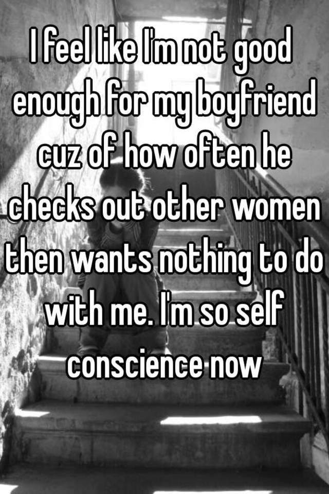 i feel like i m not good enough for my boyfriend