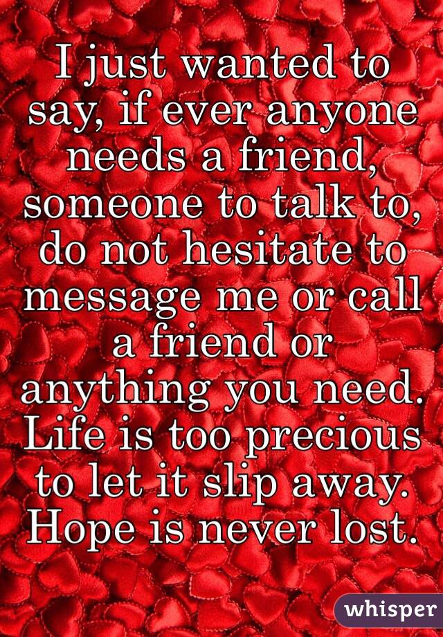 Call me if you need someone to talk too