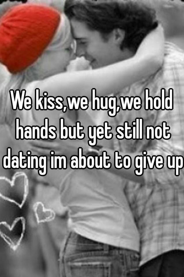 Kissing but not dating