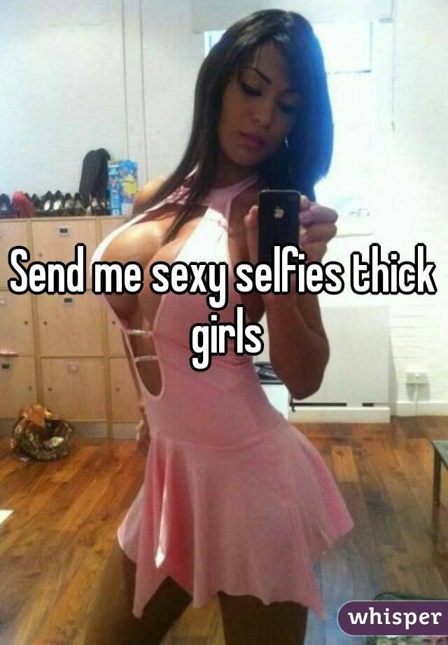 selfies Sexy thick girl