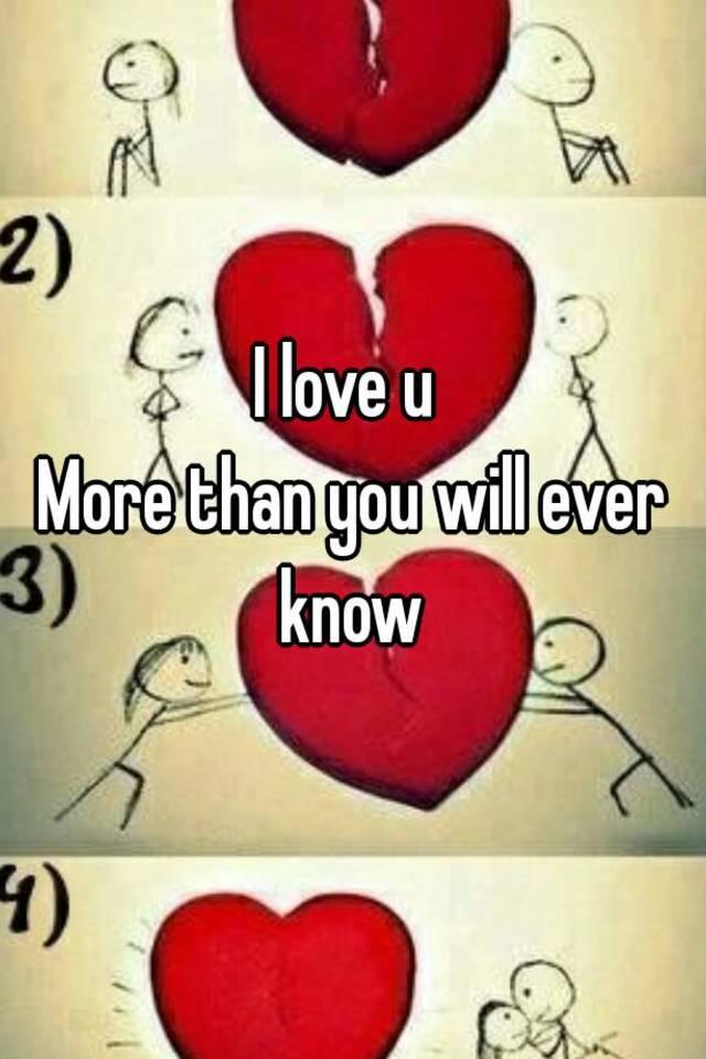 I Love U More Than You Know