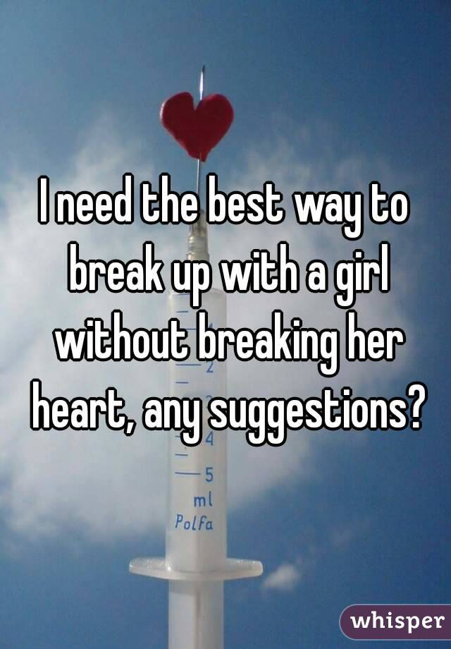 The best way to break up with a girl