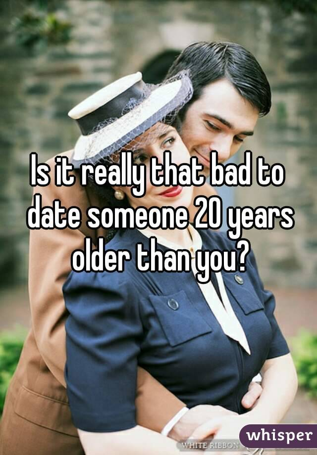 Is it wrong to date someone 20 years older