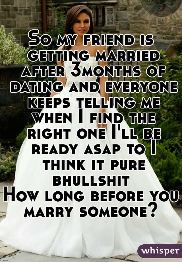 how long after dating should i get married