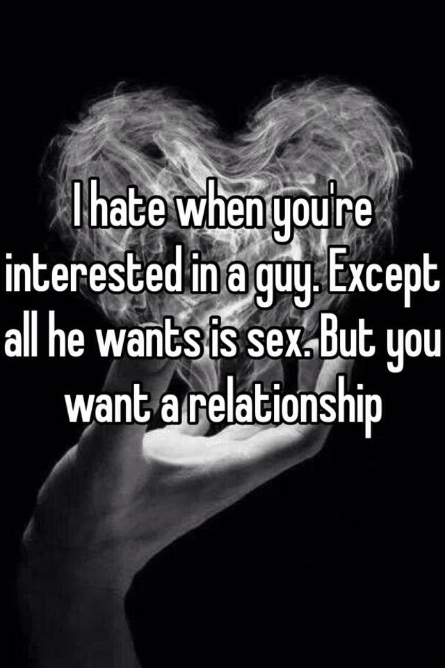 He wants sex but no relationship